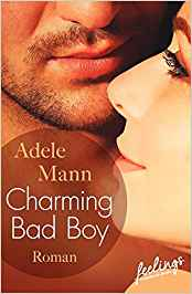 Rezension zu Charming Bad Boy von Adele Mann