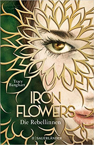 Rezension zu IRON FLOWERS – DIE REBELLINNEN – von TRACY BANGHART