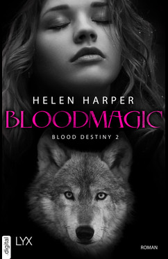 Blood Destiny – Bloodmagic (Mackenzie-Smith-Serie 2) von Helen Harper
