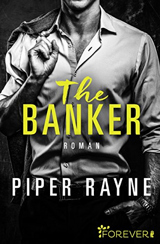 The Banker (San Francisco Hearts 3) von Piper Rayne