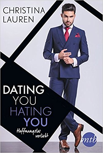Dating you, hating you – Hoffnungslos verliebt von Christina Lauren