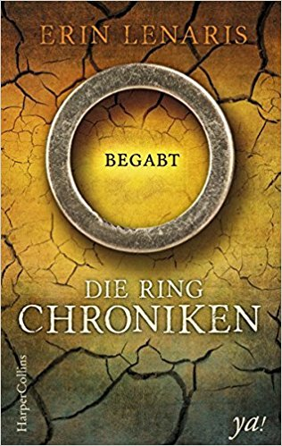 Rezension zu Die Ring-Chroniken – Begabt – von Erin Lenaris