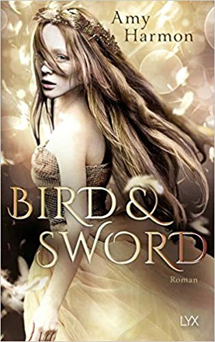 Rezension zu Bird and Sword von Amy Harmon