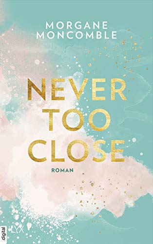 Rezension zu Never Too Close von Morgane Moncomble
