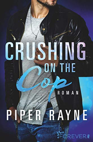 Rezension Crushing on the Cop (Saving Chicago 2) von Piper Rayne