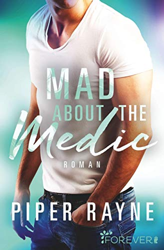 Rezension zu  Mad about the Medic (Saving Chicago 3) von Piper Rayne