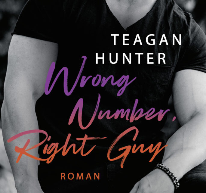 Wrong Number, Right Guy: Roman (College Love 1) von Teagan Hunter