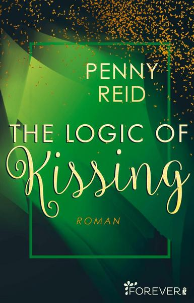 The Logic of Kissing (Knitting in the City, Band 4) von Penny Reid