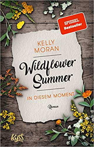 Rezension zu Wildflower Summer – In diesem Moment – von Kelly Moran – Band 2 –